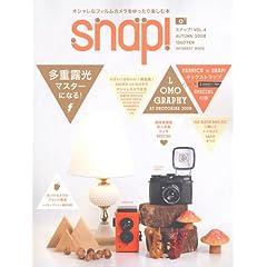 Snap! VOL.4(AUTUMN 2008)~オシャレなフィルムカメラをゆったり楽しむ本(4)