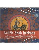 BULLEH SHAH BECKONS