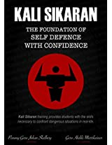 Kali Sikaran: The Foundation of Self-defence with Confidence