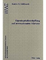 Eigenkapitalbeschaffung Auf Internationalen Maerkten: In Zusammenarbeit Mit Dem Wirtschaftswissenschaftlichen Zentrum (Wwz) Der Universitaet Basel