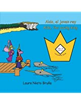 Aldo el joven rey, Libro de colorear * Aldo the Young King, Coloring Book