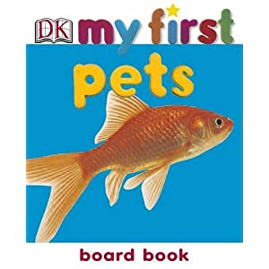 Pets (My First Board Book)