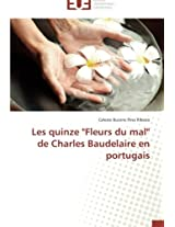 Les Quinze Fleurs Du Mal de Charles Baudelaire En Portugais (Omn.Univ.Europ.)