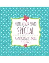 Notre Album Photo Special Des Memoires de Famille Precieuses