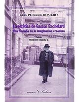 La Estetica De Gaston Bachelard/ Gaston Bachelard's Aesthetics