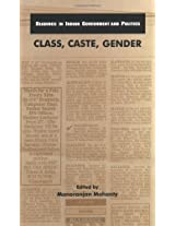Class, Caste, Gender (Readings in Indian Government and Politics)