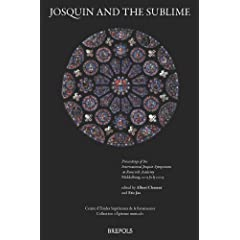 Josquin and the Sublime: Proceedings of the International Josquin Symposium at Rossvelt Academy, Middelburg 12-15 July 2009 (Epitome Musical)