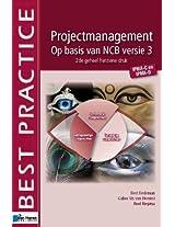 Projectmanagement Op Basis Van Ncb Versie 3 - IPMA-C En IPMA-D - 2de Geheel Herziene Druk (Best Practice Series)