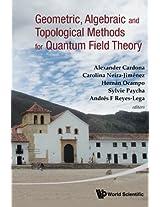 Geometric, Algebraic And Topological Methods For Quantum Field Theory - Proceedings Of The 2011 Villa De Leyva Summer School