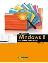 Aprender Windows 8 con 100 ejercicios prácticos (Aprender... con 100 ejercicios prácticos) (Spanish Edition)