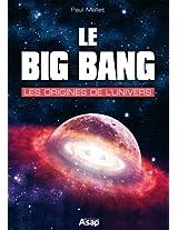 Le big bang : les origines de l'univers (French Edition)