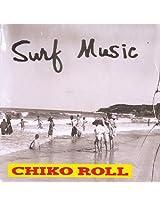 Surf Music Chiko Roll