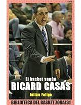 El basket según Ricard Casas (Biblioteca del basket Zona131 nº 6) (Spanish Edition)