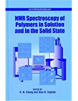 NMR Spectroscopy of Polymers in Solution and in the Solid State (ACS Symposium Series)
