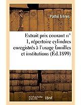 Extrait Du Prix Courant N 1 Et Repertoire Cylindres Enregistres A L'Usage Familles Et Institutions (Savoirs Et Traditions)