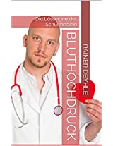 Bluthochdruck: Die Lösungen der Schulmedizin (German Edition)