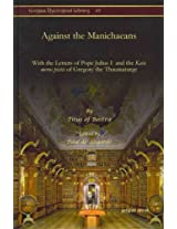 Against the Manichaeans: With the Letters of Pope Julius I and the Kata Meros Pistis of Gregory the Thaumaturge (Gorgias Theological Library)