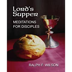 Lord's Supper: Meditations for Disciples on the Eucharist or Communion