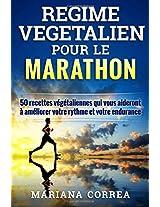 Regime Vegetalien Pour Le Marathon: Inclus: 50 Recettes Vegetaliennes Qui Vous Aideront a Ameliorer Votre Rythme Et Votre Endurance