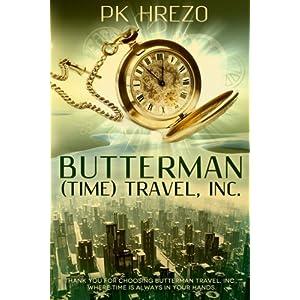 Butterman Time Travel, Inc.: Volume 1 (Butterman Travel, Inc.)