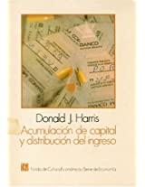 Acumulacion de capital y distribucion del ingreso/ Capital Accumulation and Income Distribution: 0 (Historia)