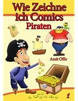 Zeichnen Bücher: Wie Zeichne ich Comics - Piraten (Zeichnen für Anfänger Bücher 1) (German Edition)