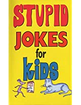 Stupid Jokes for Kids