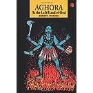 Aghora: At the Left Hand of God price comparison at Flipkart, Amazon, Crossword, Uread, Bookadda, Landmark, Homeshop18