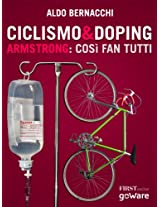 Ciclismo & doping. Armstrong: così fan tutti (FIRSTonline con goWare Vol. 2) (Italian Edition)