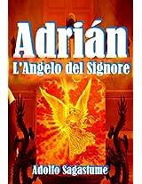 Adrian - L'Angelo del Signore (Italian Edition)