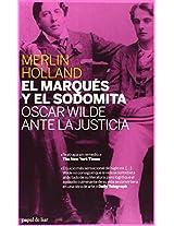 El marques y el sodomita / The Marquis and the Sodomite: Oscar Wilde Ante La Justicia / Oscar Wilde Brought to Justice (Papel De Liar)