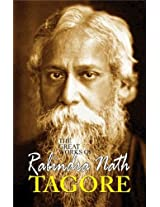The Great Works of Rabindra Nath Tagore