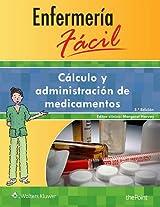 Enfermeria Facil. Calculo y Administracion de Medicamentos (Enfermeria Facil / Easy Nursing)