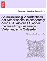 Aardrijkskundig Woordenboek Der Nederlanden, Bijeengebragt Door A. J. Van Der AA, Onder Medewerking Van Eenige Vaderlandsche Geleerden. Zesde Deel.