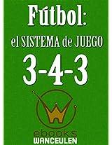 Fútbol: el sistema de juego 3-4-3 (Spanish Edition)