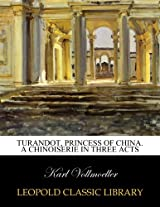 Turandot, princess of China. A chinoiserie in three acts