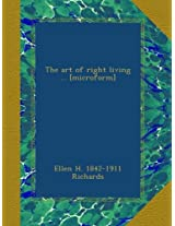 The art of right living ... [microform]