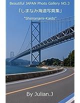 Beautiful JAPAN Photo Gallery NO.3 Shimanami-Kaido 「しまなみ海道写真集」