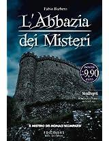L'Abbazia dei Misteri vol.2: Il mistero dei monaci scomparsi (MondiSegreti Vol. 8) (Italian Edition)