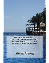 Traumurlaub im Hotel Lopesan Costa Meloneras Resort Spa & Casino auf der Insel Gran Canaria