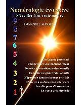 Numérologie évolutive: S'éveiller à sa vraie nature (French Edition)