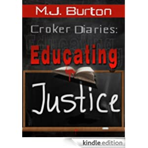 Croker Diaries: Educating Justice (The Croker Diaries Book 2)