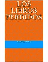 LOS LIBROS PERDIDOS (Spanish Edition)