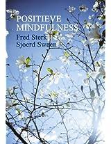 Positieve Mindfulness (Dutch Edition/ Nederlandse Editie)