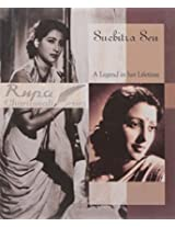 Suchitra Sen: A Legend in Her Lifetime
