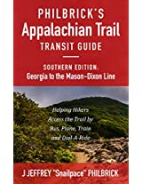 Philbrick's Appalachian Trail Transit Guide, Southern Edition: Georgia to the Mason-Dixon Line