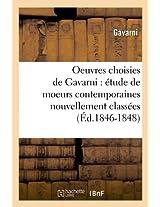 Oeuvres Choisies de Gavarni: Etude de Moeurs Contemporaines Nouvellement Classees (Ed.1846-1848) (Litterature)