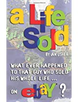 A LIFE SOLD: What Ever Happened to That Guy Who Sold His Whole Life on EBay?