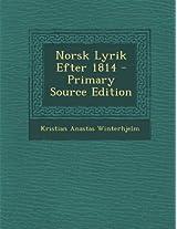 Norsk Lyrik Efter 1814 - Primary Source Edition