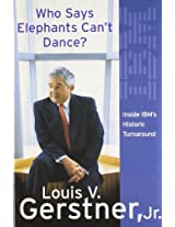 Who Says Elephants Can't Dance? How I Turned Around IBM